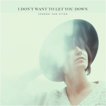 Sharon Van Etten I Don't Want to Let You Down