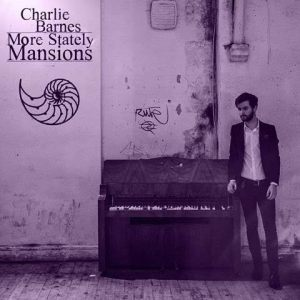 Charlie Barnes More Stately Mansions music
