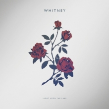 Whitney Chicago band music Light Upon the Lake album review