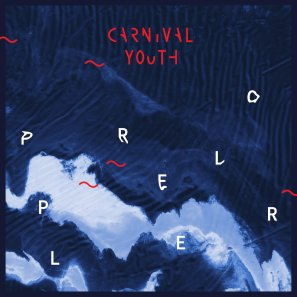 Carnival Youth Latvia Propellor music album review
