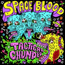 Space Blood Tactical Chunder