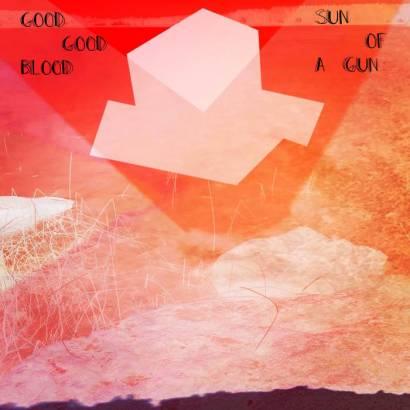 Good Good Blood Sun of a Gun Fox Food Records Bandcamp new music