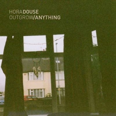 Hora Douse Outgrow Anything stream new music