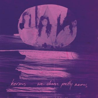 Kermes We Choose Pretty NAmes album review