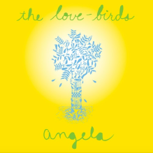 The Love-Birds Angela stream new music