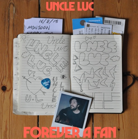 Uncle Luc Forever a Fan stream new music