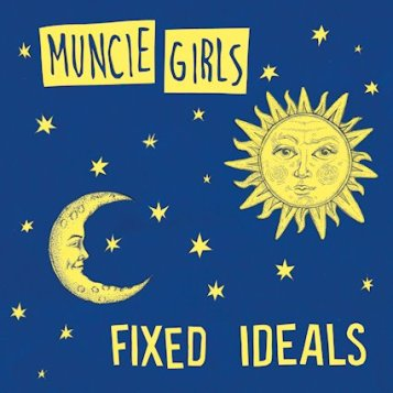 Muncie Girls Fixed Ideals review