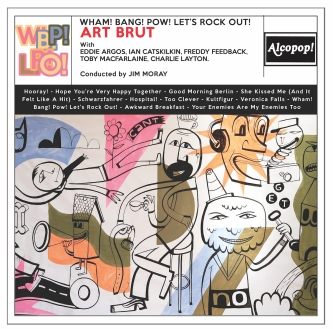 Art Brut Wham Bang Pow Let's Rock Out