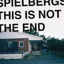 Spielbergs This is Not the End album review