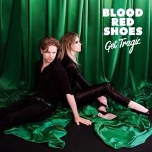 Blood Red Shoes Get Tragic album review 2019
