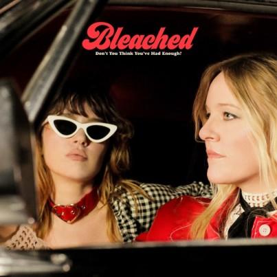 Bleached Don't You Think You've Had Enough album review 2019 Dead Oceans