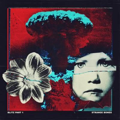 Strange Bones Blitz Pt 1 EP Give Me the Sun stream