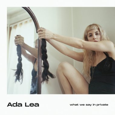 Ada Lea - What We Say in Private Saddle Creek 2019 album review