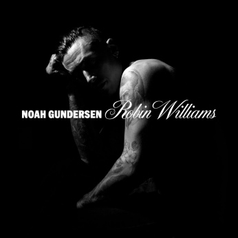 Noah Gundersen Robin Williams stream