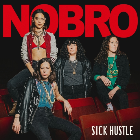 NOBRO Sick Hustle EP review Dine Alone Records BSM Big Scary Monsters