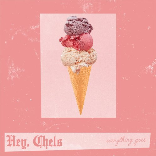 Hey, Chels Everything Goes album review 2020