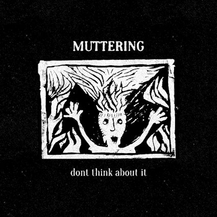 Muttering band Don't Think About It EP review